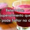 Beterraba: Superalimento que não pode faltar na dieta